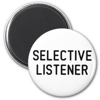Selective Listener 6 Cm Round Magnet