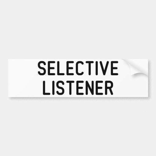Selective Listener Bumper Sticker