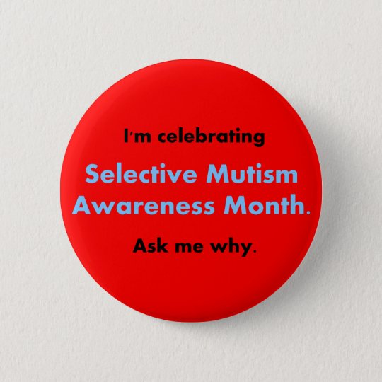 Selective Mutism Awareness Month 6 Cm Round Badge
