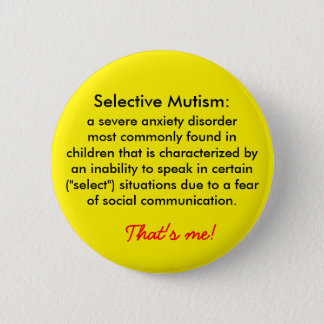 Selective Mutism Definition 6 Cm Round Badge