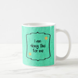 Self Esteem Motivation Affirmation Quote Coffee Mug