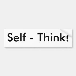 Self - Think! Bumper Sticker