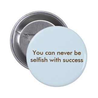 Selfish 6 Cm Round Badge