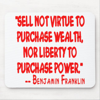 Sell Not Your Virtue To Purchase Wealth. Nor Mouse Pad