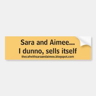Sells itself sticker bumper sticker