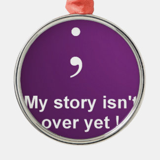"Semi Colon - ""My Story Isn't over yet""  Purple Christmas Ornament"