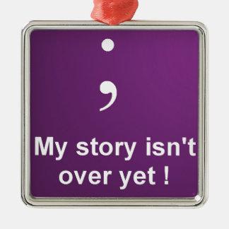 "Semi Colon - ""My Story Isn't over yet""  Purple Silver-Colored Square Decoration"