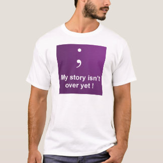 "Semi Colon - ""My Story Isn't over yet""  Purple T-Shirt"