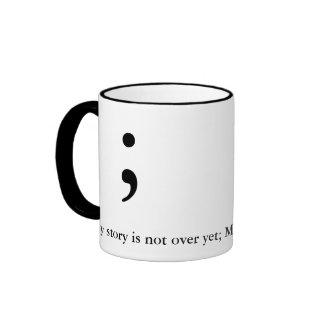 Semicolon  (B&W)- (My story is not over yet;) Ringer Mug