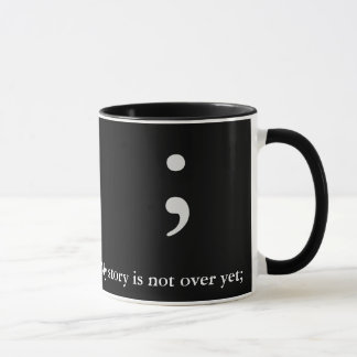 Semicolon -Blk & White - My story is not over yet; Mug