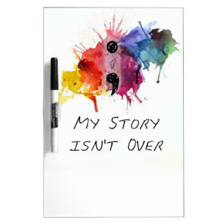 Semicolon- My Story isnt Over Dry Erase Board