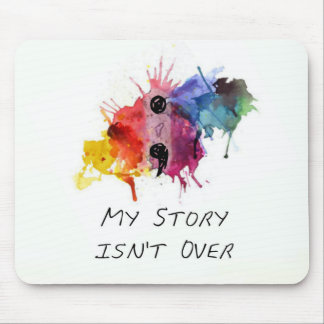 Semicolon- My Story isnt Over Mouse Pad