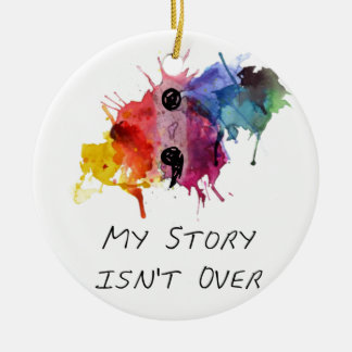 Semicolon- My Story isnt Over Round Ceramic Decoration