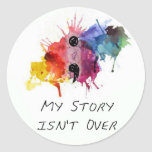 Semicolon- My Story isnt Over Round Sticker