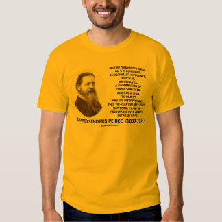 Semiosis Three Subjects Sign Object Peirce Quote Shirt
