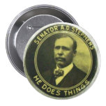 Senator A. D. Stephens - He Does Things 7.5 Cm Round Badge