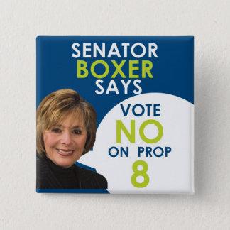 Senator Boxer says No on Prop 8 15 Cm Square Badge