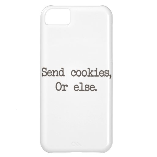 Send Cookies or Else Cover For iPhone 5C