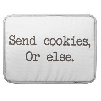 Send Cookies or Else MacBook Pro Sleeve