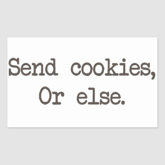 Send Cookies or Else Rectangle Sticker