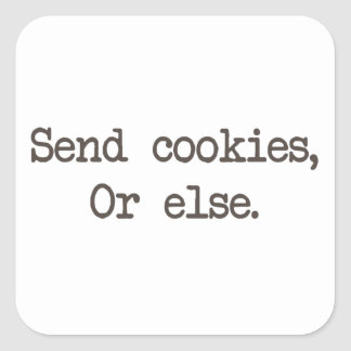 Send Cookies or Else Square Sticker