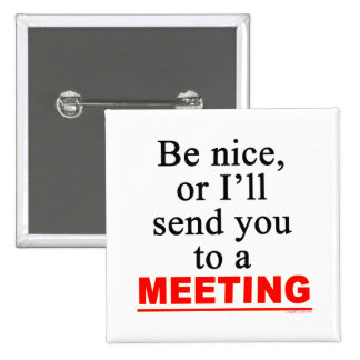 Send You To A Meeting Sarcastic Office Humor 15 Cm Square Badge