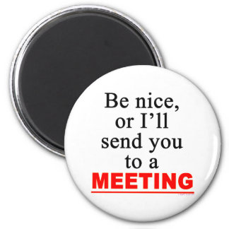 Send You To A Meeting Sarcastic Office Humor 6 Cm Round Magnet