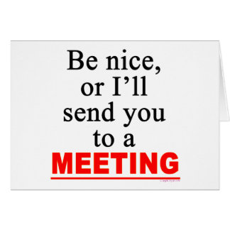 Send You To A Meeting Sarcastic Office Humor Greeting Card