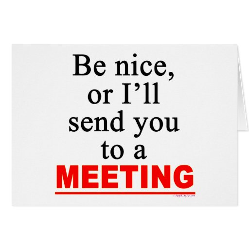 Send You To A Meeting Sarcastic Office Humor Greeting Cards