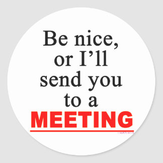 Send You To A Meeting Sarcastic Office Humor Round Sticker
