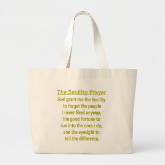 Senility Prayer Large Tote Bag