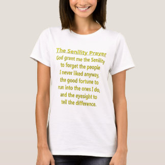 Senility Prayer T-Shirt