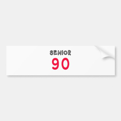 Senior 90 bumper stickers