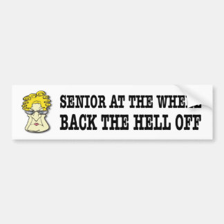 Senior at the wheel back off female funny bumper sticker
