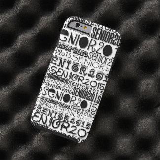 Senior Class of 2015 iPhone 6 Vibe Case Tough iPhone 6 Case