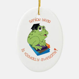 Senior Year Is Toadally Awesome! Ceramic Oval Decoration