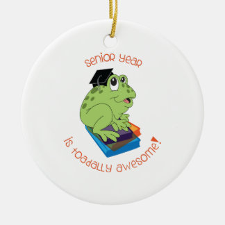 Senior Year Is Toadally Awesome! Round Ceramic Decoration