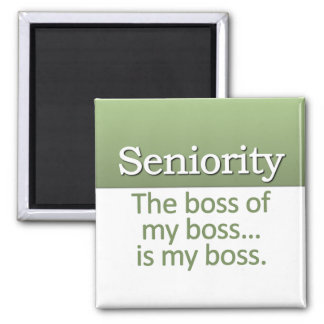 Seniority Definition Square Magnet