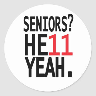Seniors? HE11 YEAH. (Red) Round Stickers