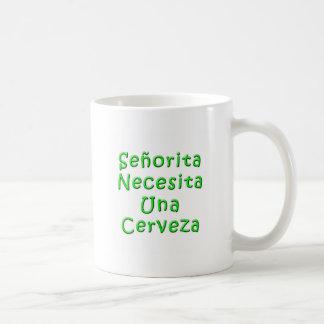 Senorita Necesita Una Cerveza Coffee Mug