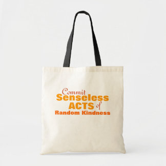 Senseless acts of random kindness budget tote bag