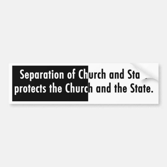 Separation of Church and State Bumper Sticker