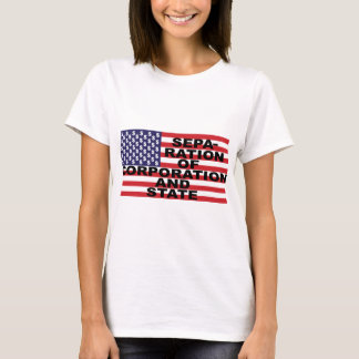 Separation of Corporation and State T-Shirt