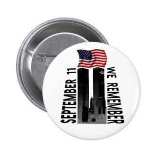 September 11 We Remember Pinback Button