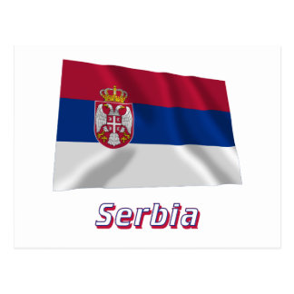 Serbia Waving Flag with Name Postcard