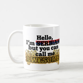 Serbian, but call me Awesome Coffee Mug
