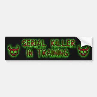Serial Killer in training bumper sticker