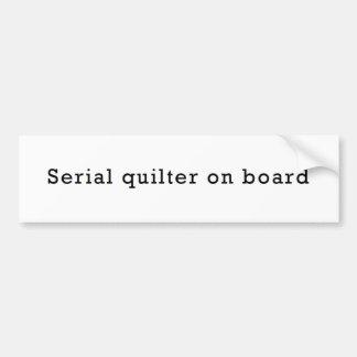 Serial Quilter on Board Bumper Sticker
