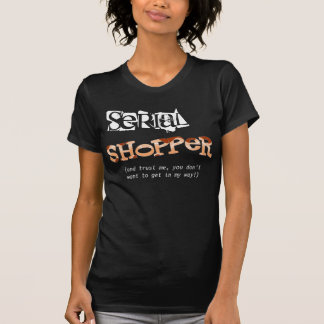 Serial Shopper (in orange) Tee Shirts
