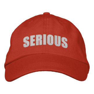 Serious Hat Embroidered Hat